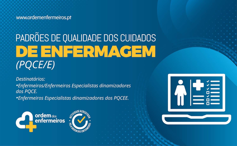 Formação na área dos Padrões de Qualidade em Enfermagem (PQCE) / Padrões de Qualidade em Enfermagem Especializados (PQCEE)