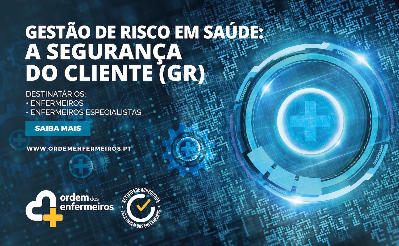 Formação na área da Gestão de Risco em saúde: A Segurança do Cliente (GR) | (Disponível brevemente)